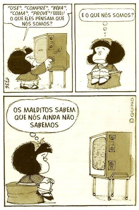 Mafalda (de Quino) faz uma crítica ao estímulo ao consumo feito pelas propagandas